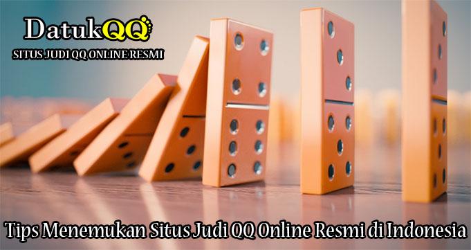 Tips Menemukan Situs Judi QQ Online Resmi di Indonesia