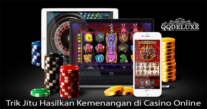 Trik Jitu Hasilkan Kemenangan di Casino Online